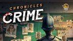 Chronicles of Crime - Unboxing