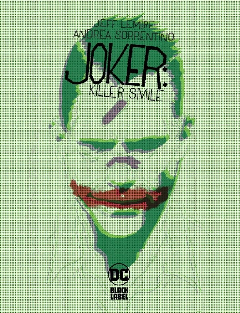 Joker: Killer smile Dc Comics Black Label jeff Lemire Andrea Sorrentino