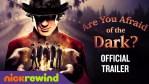 Hai paura del buio?: Online il trailer della serie horror