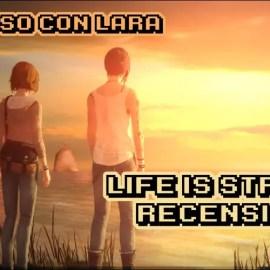 Life is Strange – Recensione – A spasso con Lara #3