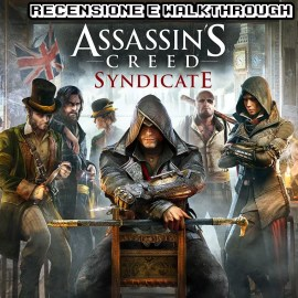 Assassin's Creed Syndicate – PS4 – Xbox One – Recensione