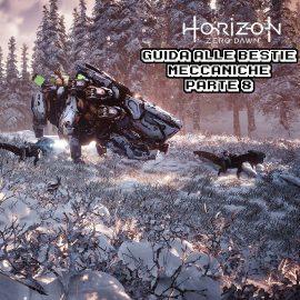 Horizon Zero Dawn – Guida strategica – Colosso, Divoratuono E Spezzaroccia