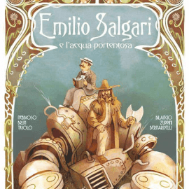 Emilio Salgari e l'Acqua Portentosa – Recensione – Cyrano Comics
