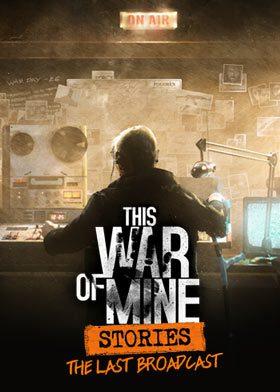This War Of Mine: The Last Broadcast – Recensione DLC – Pc Windows