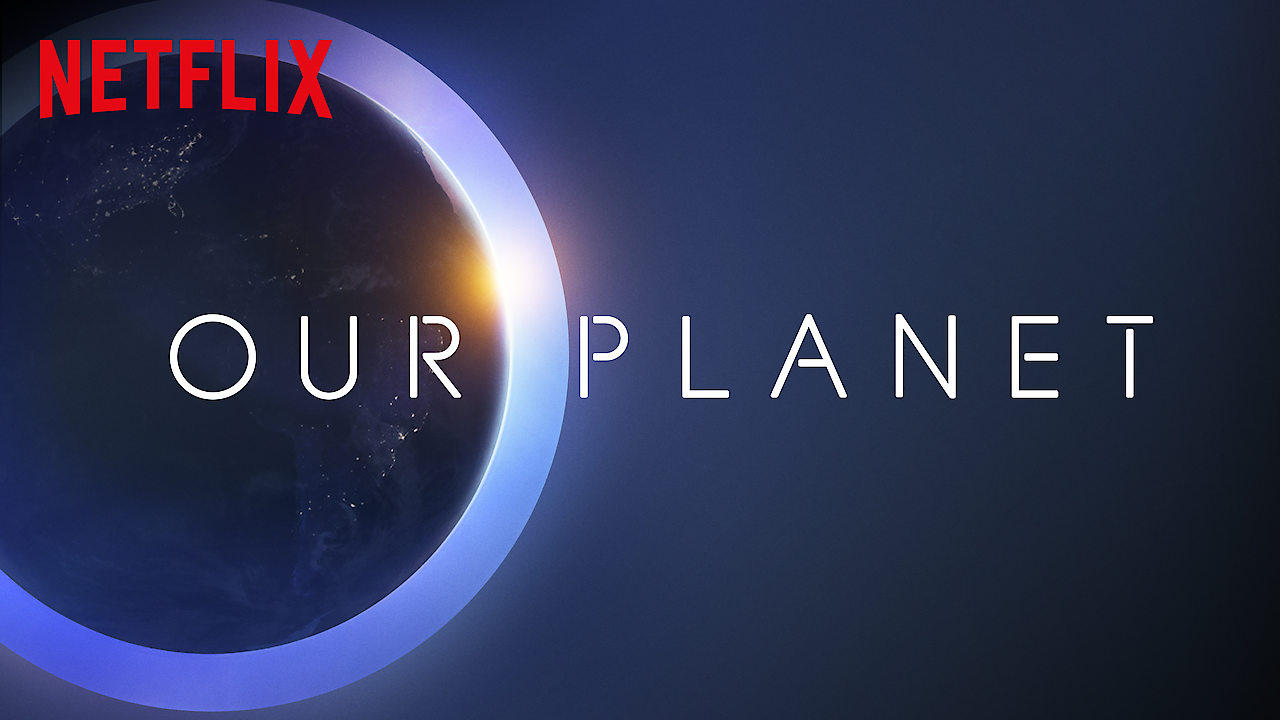 Our Planet' coming to Netflix – Nerds and Beyond