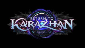 World of Warcraft Content Patch 7.1 Return to Karazhan