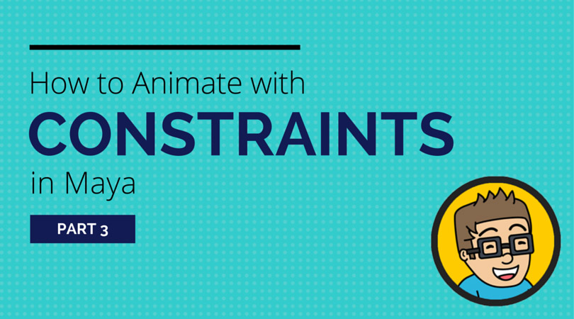 How to Animate with Constraints in Maya (Part 3): How to Constrain Prop to Hand