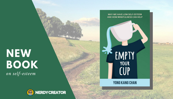 [New Book] Empty Your Cup: Why We Have Low Self-Esteem and How Mindfulness Can Help