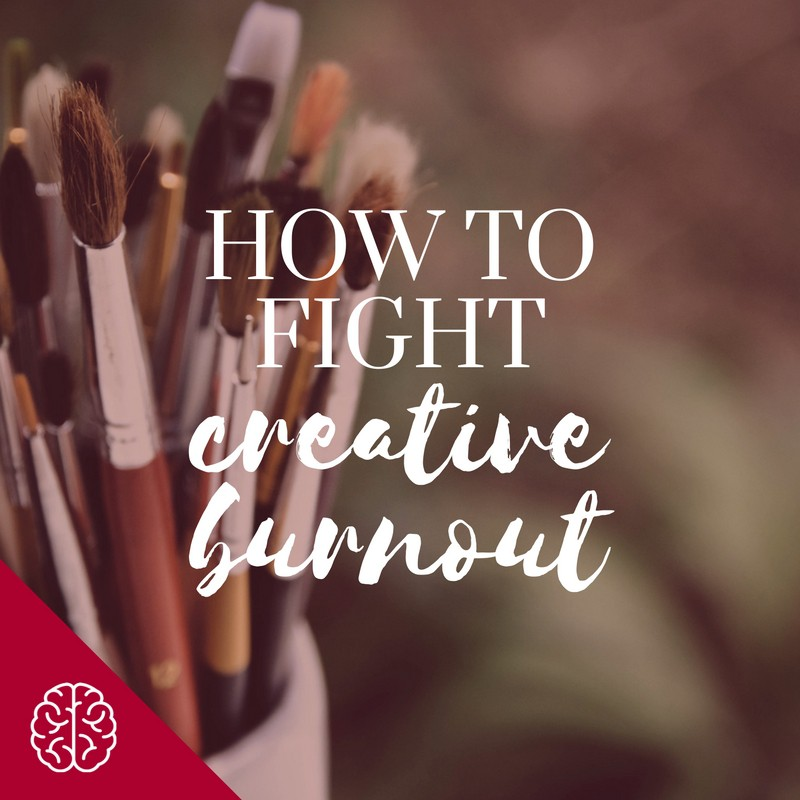 How to Fight Creative Burnout - When What You Love to Do Gets Shitty