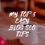 5 Easy Blog SEO Tips to Skyrocket Your Traffic