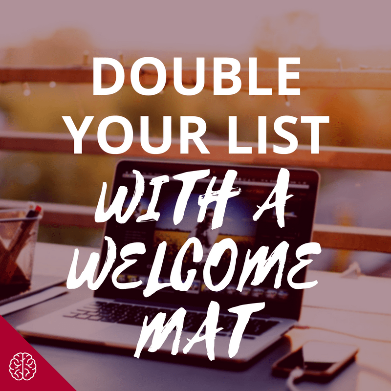 Grow Your Email List with a Welcome Mat Using Leadpages