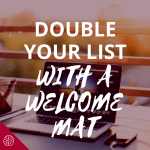 How to Double Your Email Subscribers with a Welcome Mat (Leadpages Tutorial!)