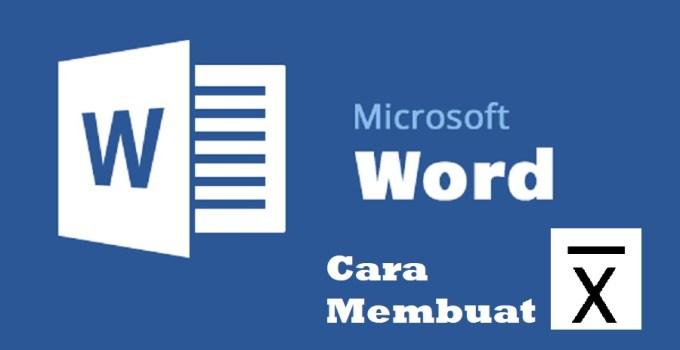 Cara Membuat Lambang X Bar di Word