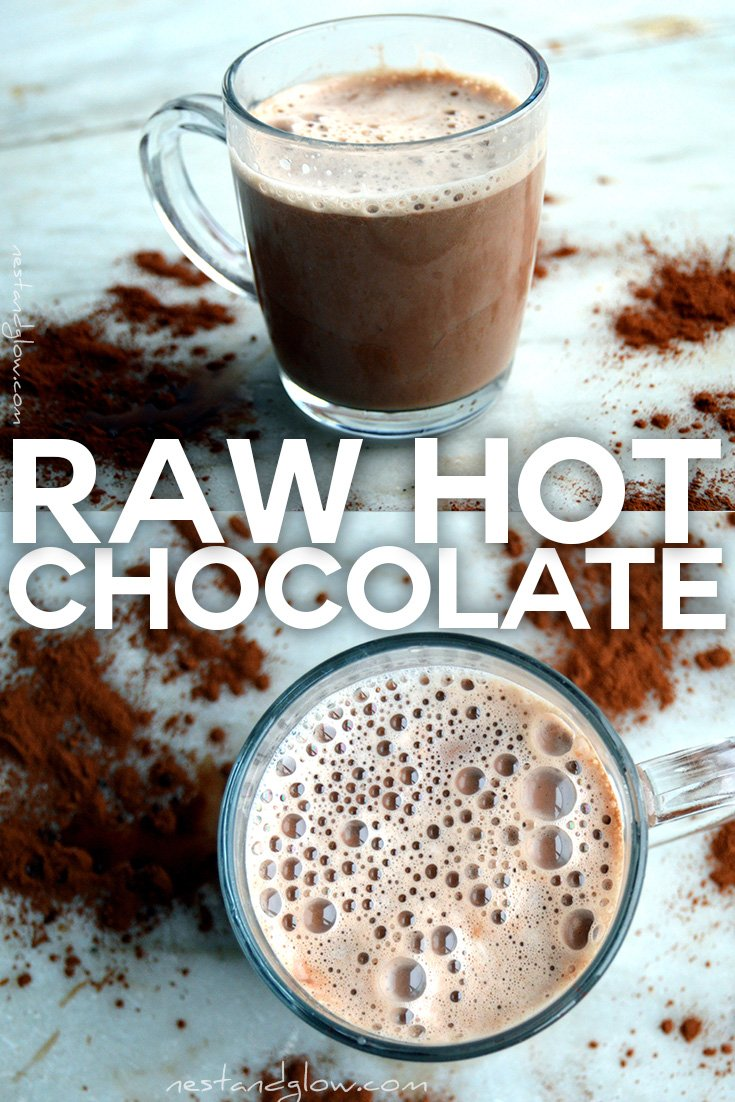 Raw Dairy Free Hot Chocolate Recipe - Nest and Glow