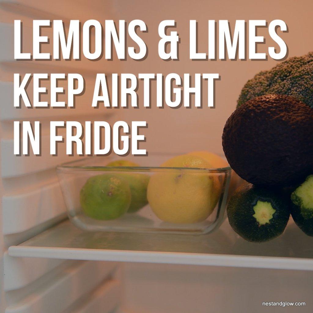 keep lemons limes fresh in the fridge