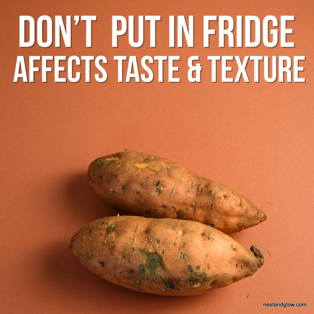 keep sweet potatos not in fridge