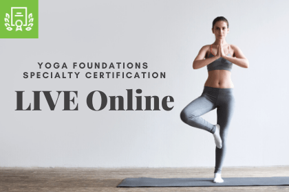 Live Online Workshop for Yoga Foundations Specialty Certification