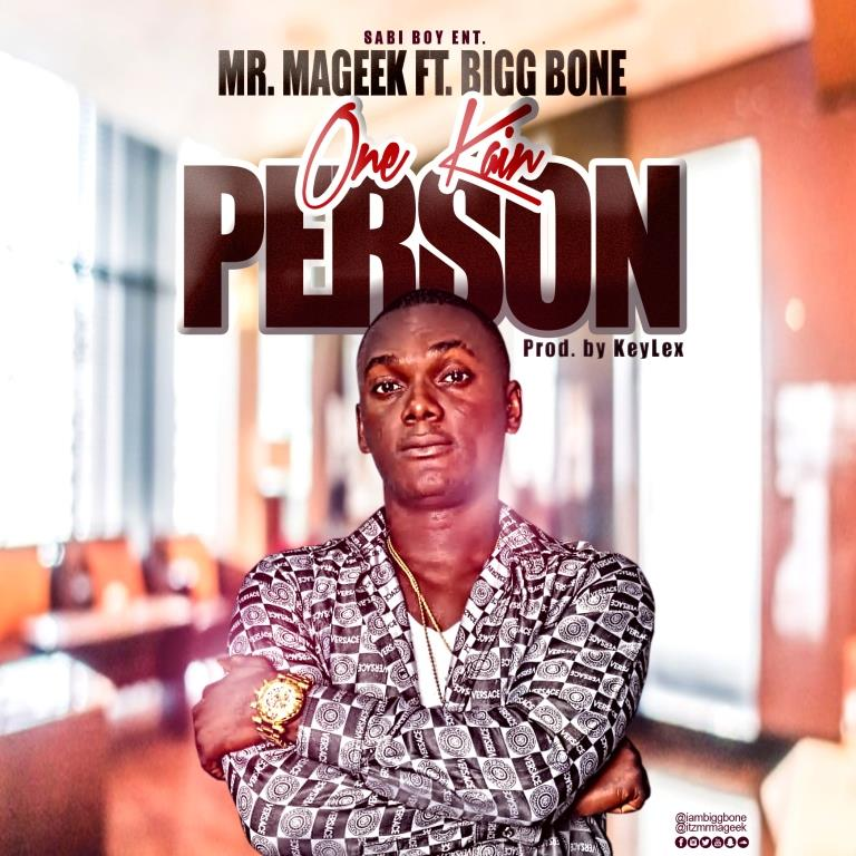 Mr Mageek - One Kain Person ft. Bigg Bone (Prod. by Keylex)