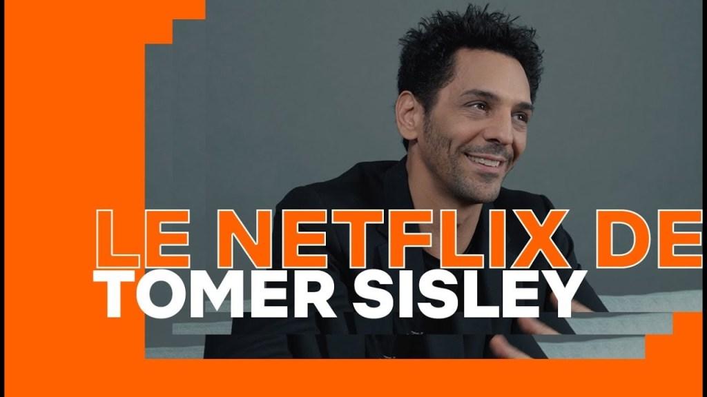 LE NETFLIX DE… Tomer Sisley | Netflix France