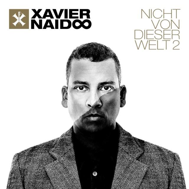 """Xavier Naidoo - """"Nicht von dieser Welt 2"""" am 01. April 2016!"""