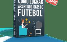 Ebook Grátis Como Lucrar Assistindo Jogos de Futebol