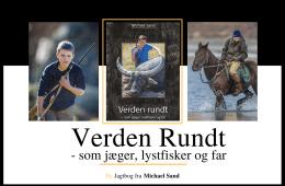 Jagtbogen: Verden Rundt - som jæger, lystfisker og far