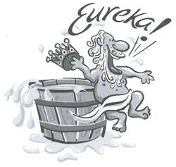 Archimedes said EUREKA!!!