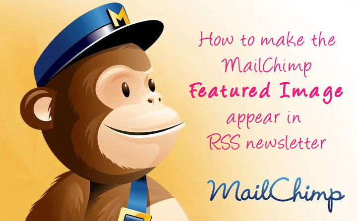 MailChimp Featured Image Not Working in RSS Newsletter