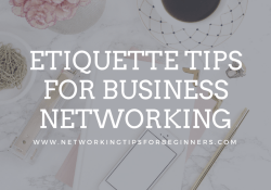 Etiquette Tips for Business Networking - Networking Tips for Beginners