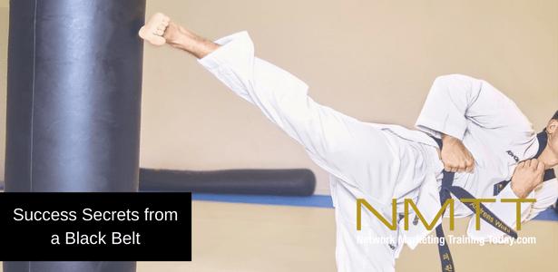 Network Marketing Success Secrets from a Black Belt