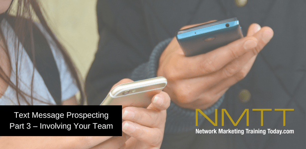 Text Message Prospecting Part 3 – Involving Your Team