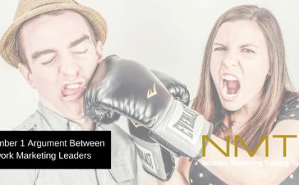 The Number 1 Argument Between Network Marketing Leaders