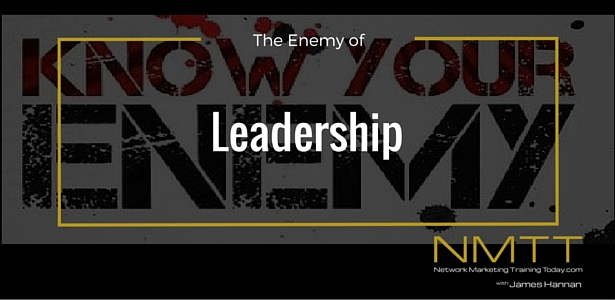 The Network Marketing Leaders Enemy