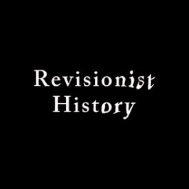 Revisionist History