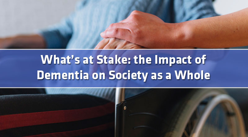 featured4 - What's at Stake: the Impact of Dementia on Society as a Whole