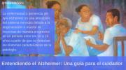 Entendiendo el Alzheimer: Una guía para el cuidador