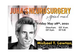 """(Recorded May 28, 2021: Juha and Xu Bin on Panel!)…..Juha's China Neurosurgery Grand Rounds, with presentation by Michael Lawton MD, """"Seven Bypasses: Evolving the Craft"""""""