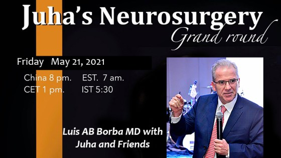 Friday, May 21, 8 pm China time, Juha's China Neurosurgery Grand Rounds with Luis Borba MD, famed Skull Base Surgeon from Brazil, Broadcast HERE…..