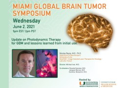 """(RECORDED JUNE 2, 2021) LIVE LIVE,  UMiami presents in the Global Brain Tumor Symposium, """"Update on Photodynamic Therapy for GBM…"""""""