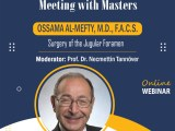 "At 8 pm Thursday, Turkish time, Turkish Neurosurgical Society presents, Ossama Al-Mefti MD ""Surgery of the Jugular Foramen"""