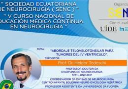 """GRABADO 20 Aug 2021……VIVO….VIVO…….20 Agosto, 8 pm tiempo Ecuador, presenta Heider Tedeschi MD, """"Abordaje Televelotonsilar para Tumores del IV Ventriculo"""""""