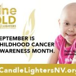 Local municipalities, businesses, patients and others have joined the Candlelighters Childhood Cancer Foundation of Nevada to raise awareness
