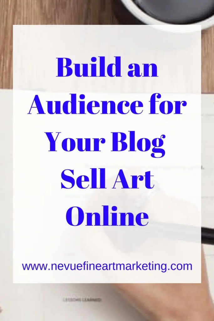 Build an Audience for Your Blog -Sell Art Online - Nevue Fine Art Marketing - Now that you have your blog up and running it is time to find some readers. After you have spent all that time on content, you want someone to read your work. Blogging and creating art are very similar. You put your heart and soul into your job and when it is finished you want to start sharing it with people. In this article discover some tips that will help you build an audience for your blog.