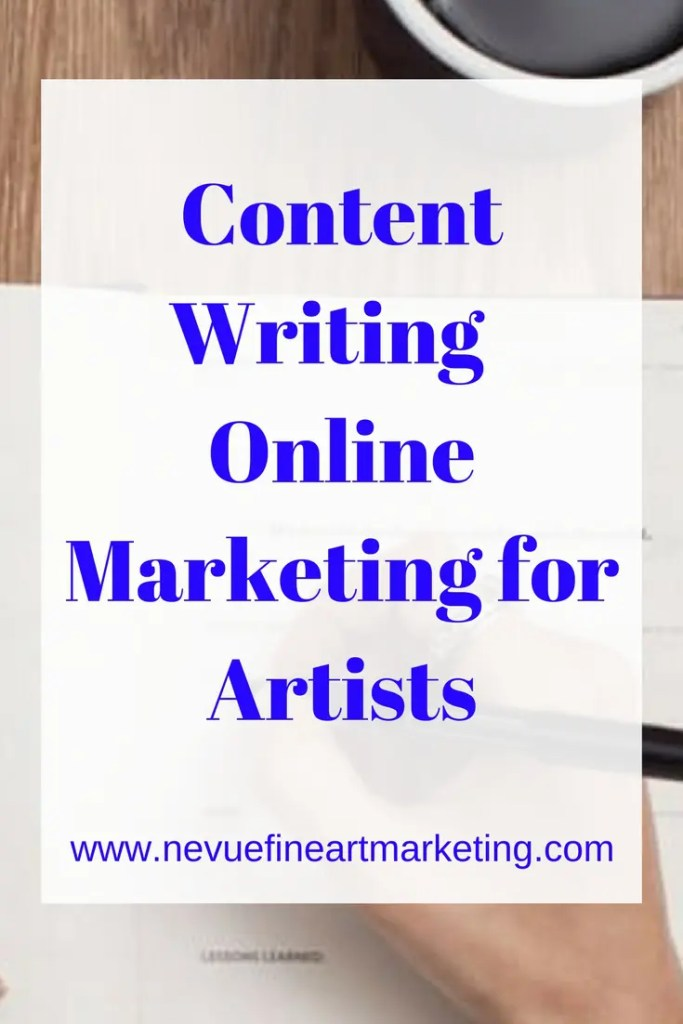 Content Writing – Online Marketing for Artists - Nevue Fine Art Marketing - Having a beautiful blog with nothing on it but images of your artwork is not enough to generate traffic. If you want to start generating traffic and building momentum for your art business, then you're going to need to add content along with your artwork. In this article discover the importance of content writing.