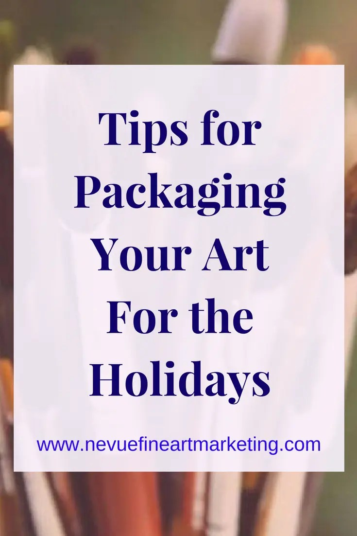 Tips for Packaging Your Art for the Holidays. How to build a loyal art collector.