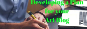 Developing a Plan for your Art Blog