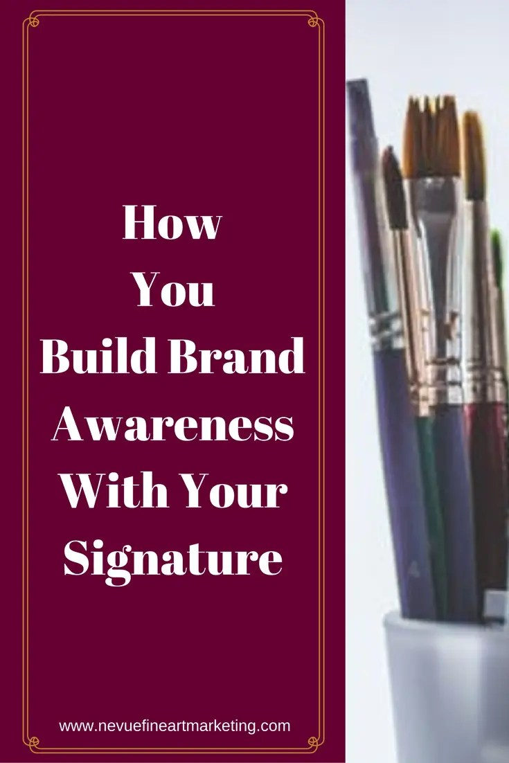 Are you ready to start building your following? Would you like to have a large list of art collectors?In this post, discover how to build brandawarenesswith your signature.