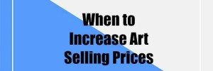 How You Can Increase Art Selling Prices