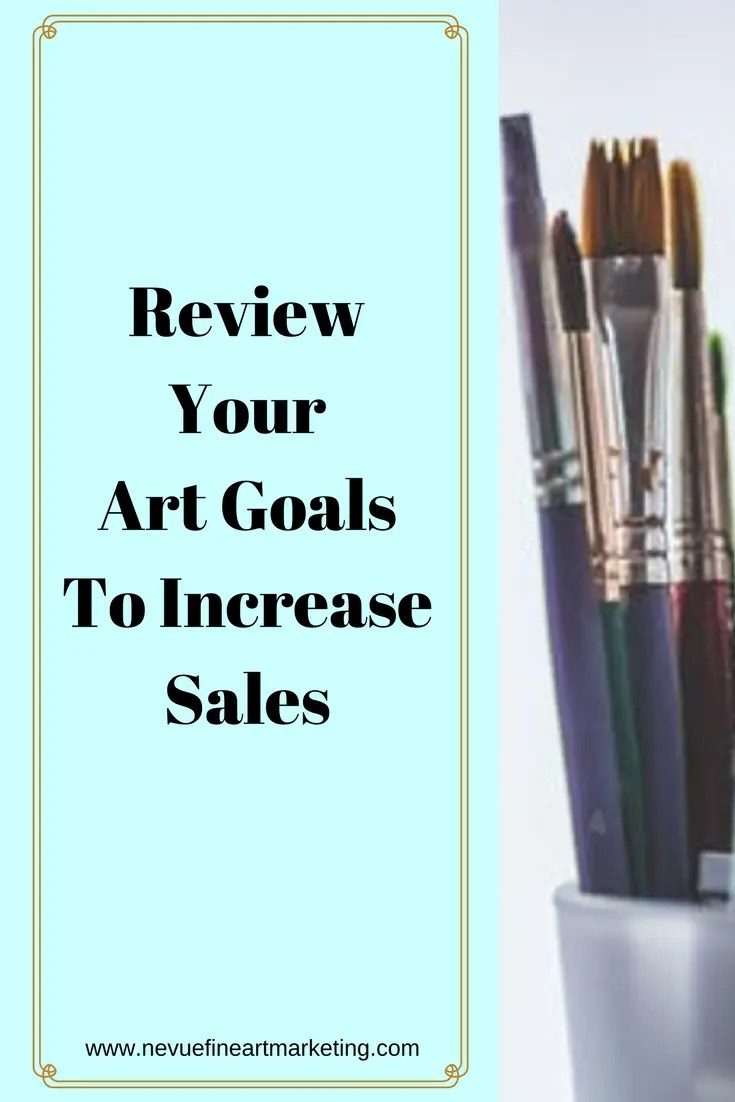 Are you becomingdiscouraged by the lack of art sales you are receiving? In this post, you will discover why you should review your art goals and how it will help you to generate more sales.