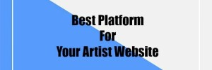 Best Platform for Your Artist Website